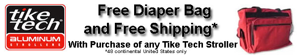 FREE Fashionable Diaper Bag PLUS FREE UPS Ground Shipping with Purchase of any Tike Tech Stroller (48 continental United States only)